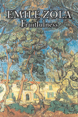 Fruitfulness by Emile Zola, Fiction, Classics, Literary