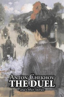 The Duel and Other Stories by Anton Chekhov, Fiction, Anthologies, Short Stories, Classics, Literary
