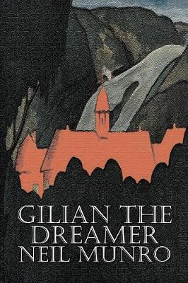 Gilian the Dreamer by Neil Munro, Fiction, Classics, Action & Adventure
