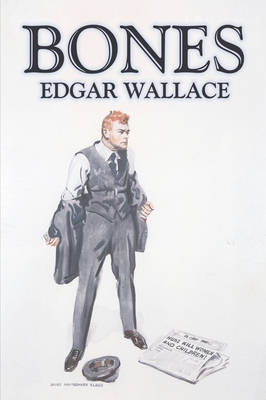 Bones by Edgar Wallace, Fiction, Classics, Mystery & Detective