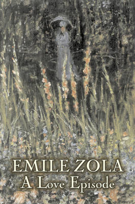 A Love Episode by Emile Zola, Fiction, Literary, Classics