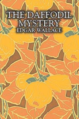 The Daffodil Mystery by Edgar Wallace, Fiction, Classics, Mystery & Detective