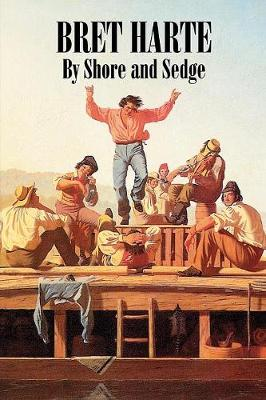 By Shore and Sedge by Bret Harte, Fiction, Westerns, Historical