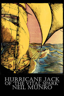 Hurricane Jack of 'The Vital Spark' by Neil Munro, Fiction, Classics, Action & Adventure