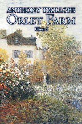 Orley Farm, Volume I of II by Anthony Trollope, Fiction, Literary
