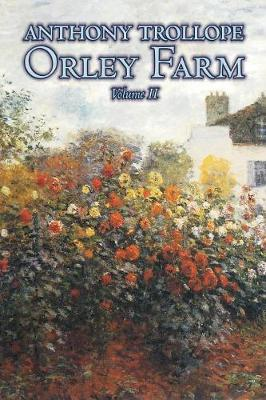 Orley Farm, Volume II of II by Anthony Trollope, Fiction, Literary