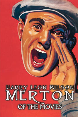 Merton of the Movies by Harry Leon Wilson, Science Fiction, Action & Adventure, Fantasy, Humorous