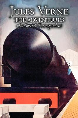 The Adventures of a Special Correspondent by Jules Verne, Fiction, Fantasy & Magic