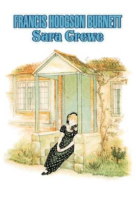 Sara Crewe by Frances Hodgson Burnett, Juvenile Fiction, Classics, Family