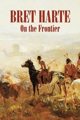 On the Frontier by Bret Harte, Fiction, Westerns, Historical