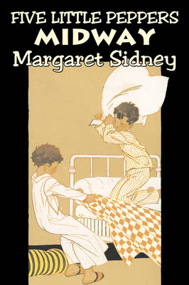 Five Little Peppers Midway by Margaret Sidney, Fiction, Family, Action & Adventure