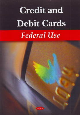Credit & Debit Cards: Federal Use