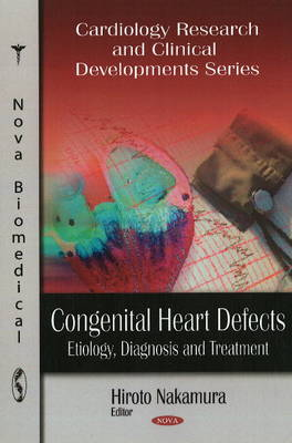 Congenital Heart Defects: Etiology, Diagnosis & Treatment