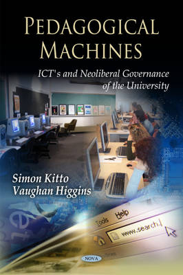 Pedagogical Machines: ICTs & Neoliberal Governance of the University