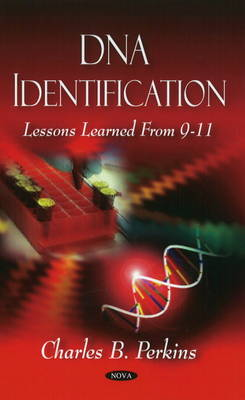 DNA Identification: Lessons Learned From 9-11