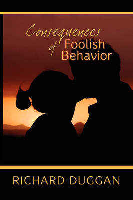 Consequences of Foolish Behavior