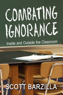 Combating Ignorance: Inside and Outside the Classroom