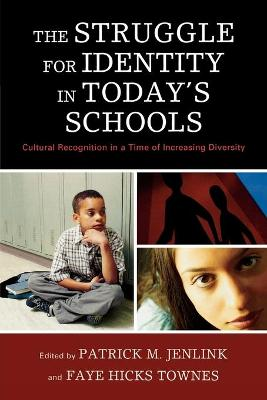 The Struggle for Identity in Today's Schools: Cultural Recognition in a Time of Increasing Diversity
