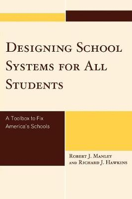 Designing School Systems for All Students: A Toolbox to Fix America's Schools