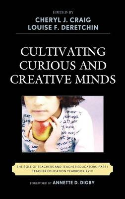 Cultivating Curious and Creative Minds: The Role of Teachers and Teacher Educators, Part I