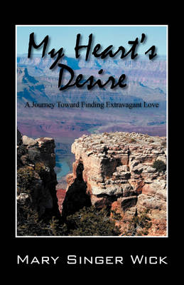 My Heart's Desire: A Journey Toward Finding Extravagant Love