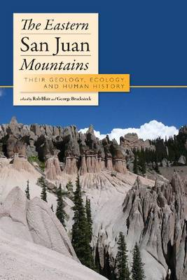 The Eastern San Juan Mountains: Their Ecology, Geology, and Human History
