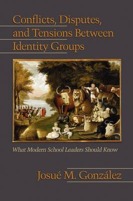 Conflicts, Disputes, and Tensions Between Identity Groups: What Modern School Leaders Should Know