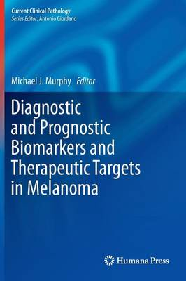 Diagnostic and Prognostic Biomarkers and Therapeutic Targets in Melanoma