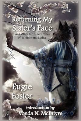 Returning My Sister's Face: And Other Far Eastern Tales of Whimsy and Malice