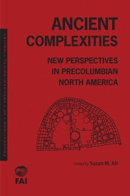 Ancient Complexities: New Perspectives in Pre-Columbian North America