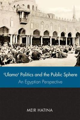 'Ulama', Politics, and the Public Sphere: An Egyptian Perspective