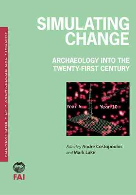 Simulating Change: Archaeology Into the Twenty-first Century