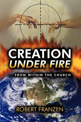 Creation Under Fire from Within the Church