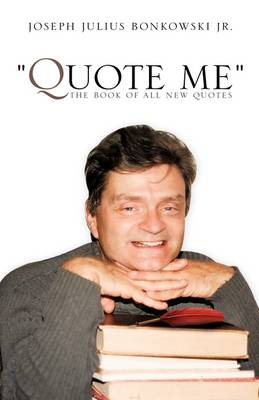 Quote Me the Book of All New Quotes