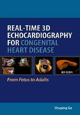 Real-Time 3D Echocardiography for Congenital Heart Disease: From Fetus to Adults