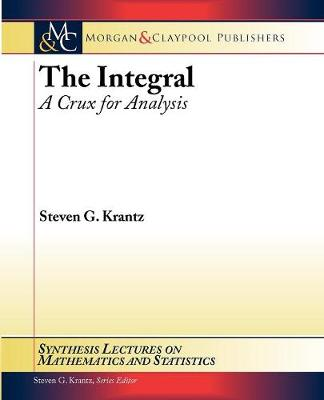 The Integral: A Crux for Analysis