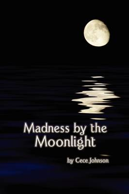 Madness by the Moonlight