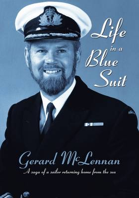 Life in a Blue Suit; A Saga of a Sailor Returning Home from Sea