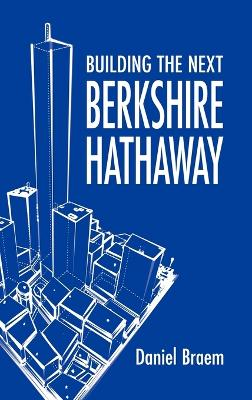 Building the Next Berkshire Hathaway