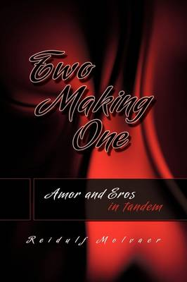 Two Making One Amor and Eros in Tandem