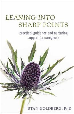 Leaning into Sharp Points: Practical Guidance and Nurturing Support for Caregivers