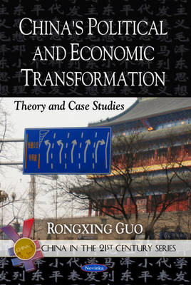 China's Political & Economic Transformation: Theory & Case Studies