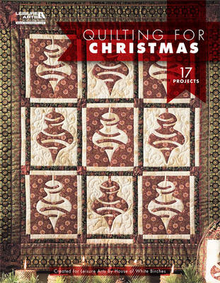 Quilting for Christmas: 17 Projects