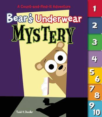 Bear's Underwear Mystery: A Count-and-Find-It Adventure: A Count-and-Find-it Adventure