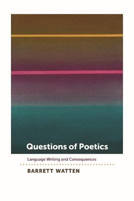 Questions of Poetics: Language Writing and Consequences