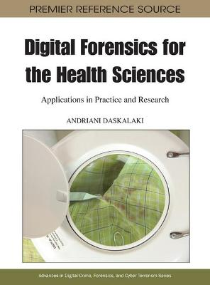 Digital Forensics for the Health Sciences: Applications in Practice and Research