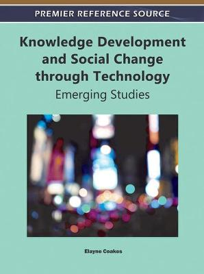 Knowledge Development and Social Change through Technology: Emerging Studies