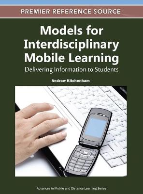 Models for Interdisciplinary Mobile Learning: Delivering Information to Students