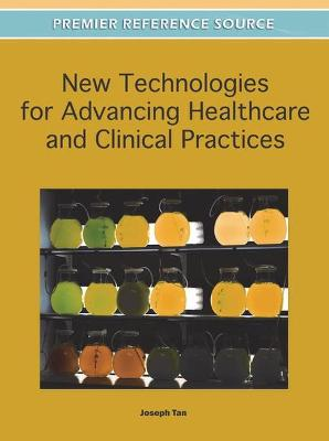 New Technologies for Advancing Healthcare and Clinical Practices