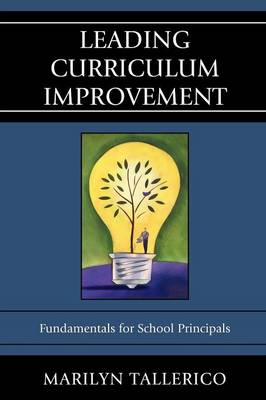 Leading Curriculum Improvement: Fundamentals for School Principals